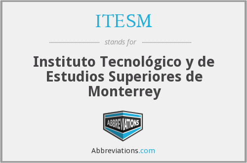 What does ITESM stand for?