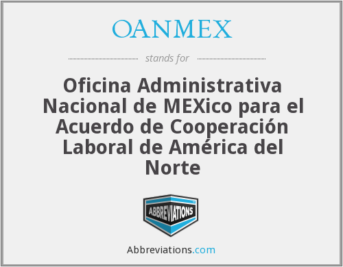 What does OANMEX stand for?