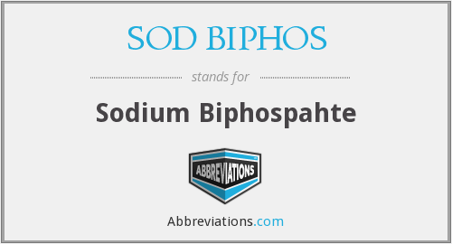 What does SOD BIPHOS stand for?