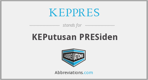 What does KEPPRES stand for?