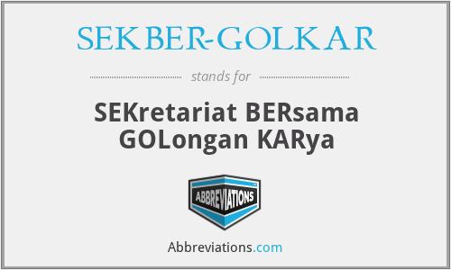 What does SEKBER-GOLKAR stand for?