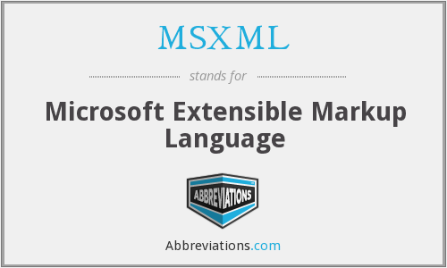 What does MSXML stand for?