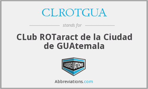 What does CLROTGUA stand for?
