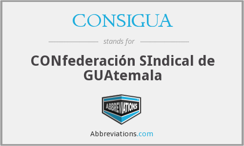 What does CONSIGUA stand for?