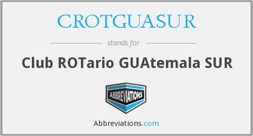 What does CROTGUASUR stand for?