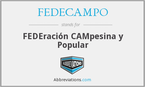 What does FEDECAMPO stand for?