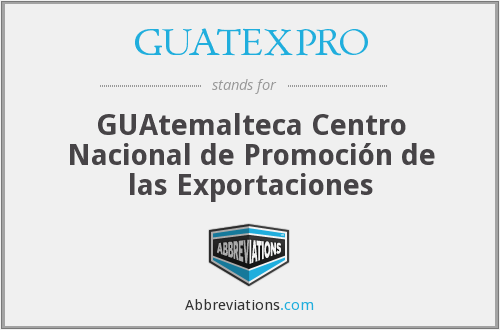 What does GUATEXPRO stand for?