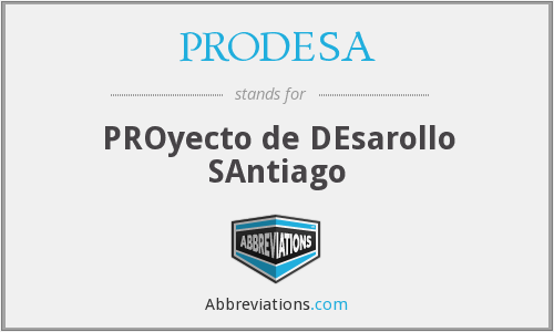 What does PRODESA stand for?