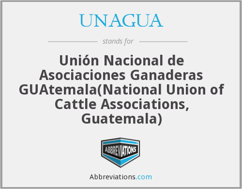 What does UNAGUA stand for?