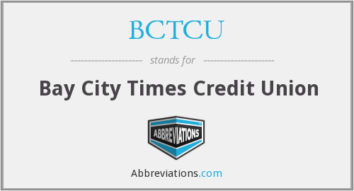 What does BCTCU stand for?
