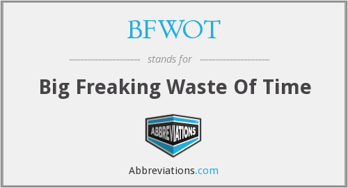 What does BFWOT stand for?