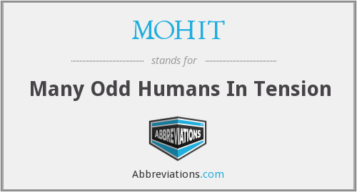 What does MOHIT stand for?