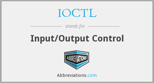 What does IOCTL stand for?