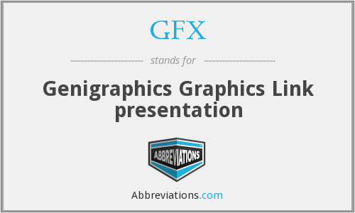 What does GFX stand for?