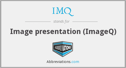 What does IMQ stand for?