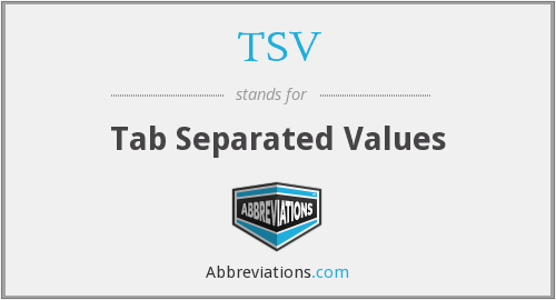 What does TSV stand for?