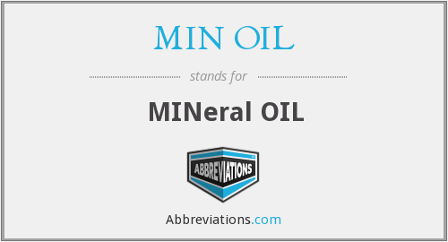 What does MIN OIL stand for?