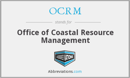 What does OCRM stand for?
