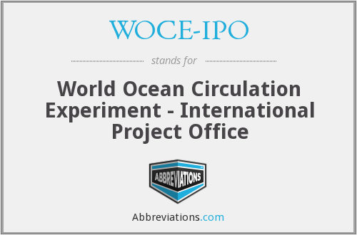 What does WOCE-IPO stand for?