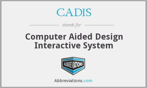 What does CADIS stand for?