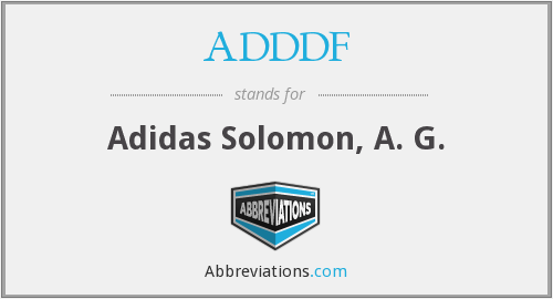 What does ADDDF stand for?