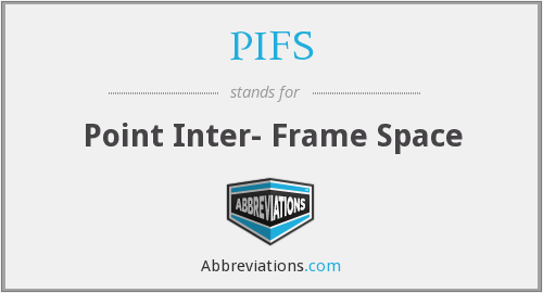 What does PIFS stand for?