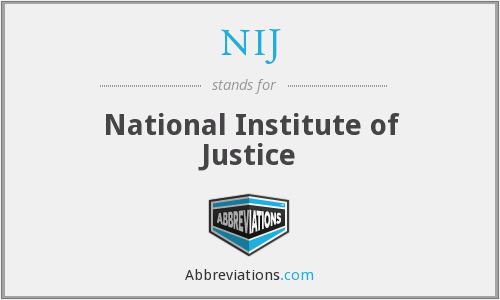 What does NIJ stand for?