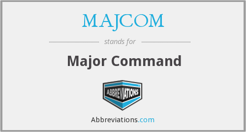 What does MAJCOM stand for?