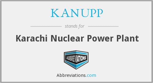 What does KANUPP stand for?
