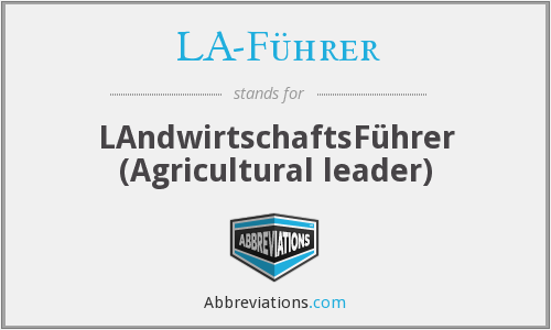 What does LA-FÜHRER stand for?