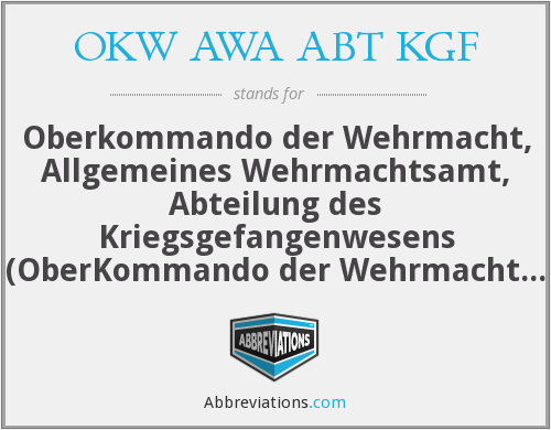 What does OKW AWA ABT KGF stand for?