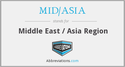 What does MID/ASIA stand for?