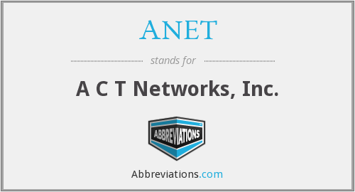 What does ANET stand for?