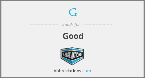 What does good stand for?