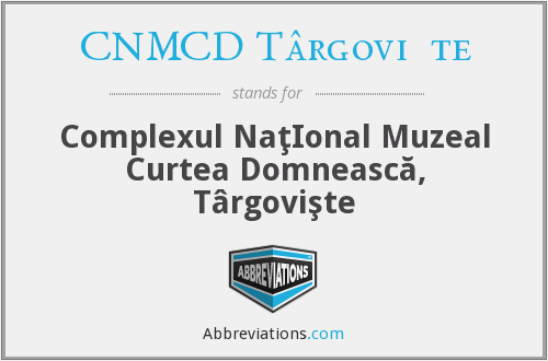 What does CNMCD TÂRGOVIŞTE stand for?