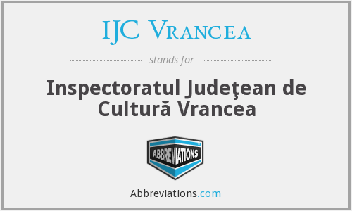What does IJC VRANCEA stand for?