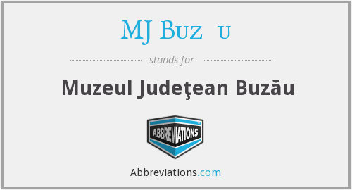 What does MJ BUZĂU stand for?