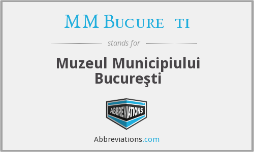 What does MM BUCUREŞTI stand for?