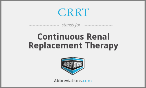 What does CRRT stand for?
