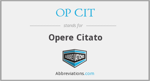 What does OP CIT stand for?