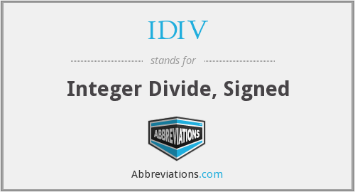 What does IDIV stand for?