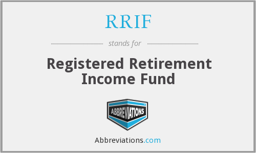 What does RRIF stand for?