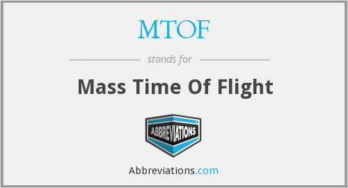 What does MTOF stand for?