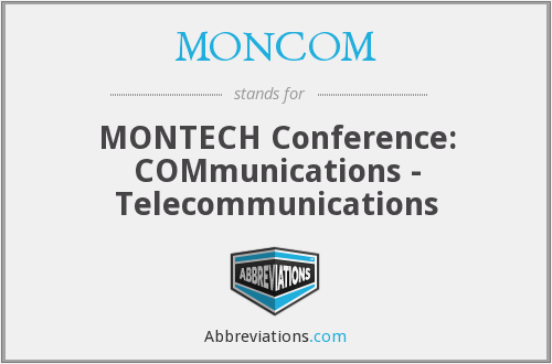 What does MONCOM stand for?