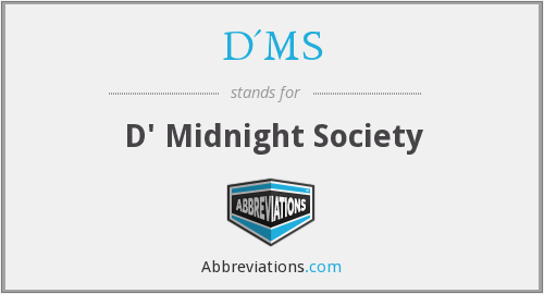 What does D'MS stand for?