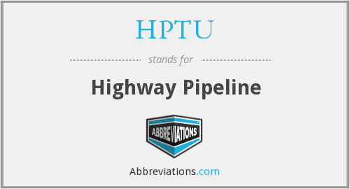 What does HPTU stand for?