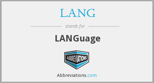 What does LANG stand for?