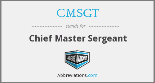 What does CMSGT stand for?