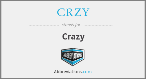 What does CRZY stand for?
