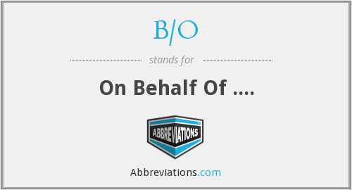 What does B/O stand for?
